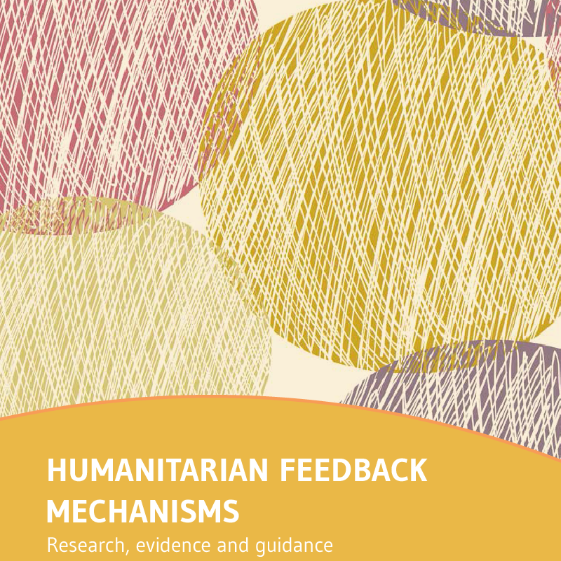 Humanitarian Feedback Mechanisms: Research, Evidence and Guidance