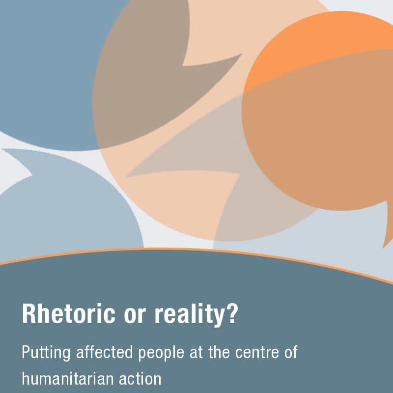 Rhetoric or Reality? Putting Affected People at the Centre of Humanitarian Action